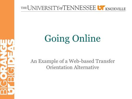 Going Online An Example of a Web-based Transfer Orientation Alternative.