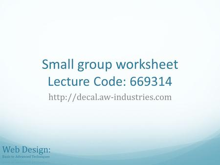 Small group worksheet Lecture Code: 669314