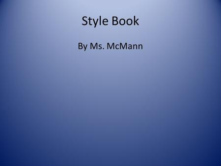 Style Book By Ms. McMann. Table of Contents Fit Dart Styles Bodice Styles Necklines Collar Styles Skirt Styles Pant Styles Jacket Styles Coat Styles Miscellaneous.