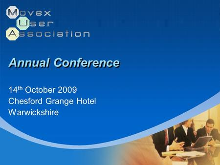 Annual Conference 14 th October 2009 Chesford Grange Hotel Warwickshire.