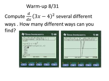 Warm-up 8/31. Finding the derivative and calculating the derivative at a value.