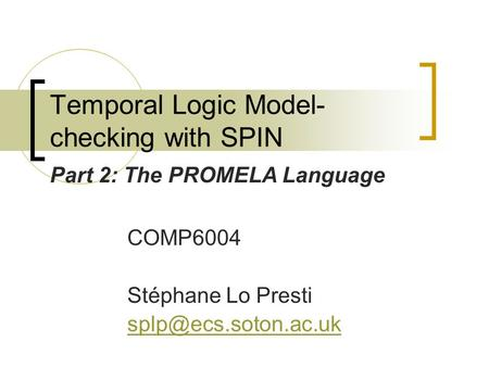 Temporal Logic Model-checking with SPIN