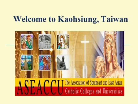 "Welcome to Kaohsiung, Taiwan. Catholic Education ""To provide services to our Catholic school communities which support them in achieving quality outcomes."
