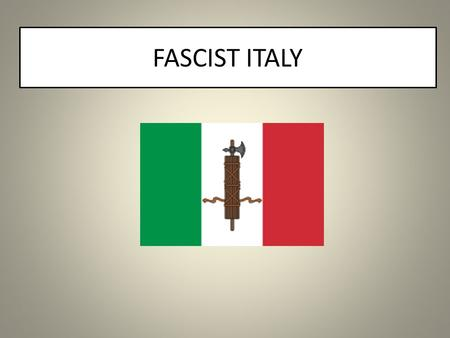 FASCIST ITALY. Italy and the Peace settlement Allies had promised land Italy did not get all the territories : Trentino, south of Tyrol, Istria and Trieste.