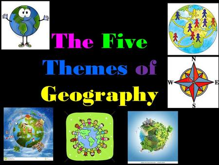 The Five Themes of Geography. 5 THEMES There are 5 themes that make up physical and human geography: 1.LOCATION 2.PLACE 3.HUMAN ENVIRONMENT INTERACTION.