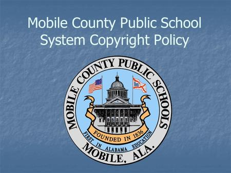 Mobile County Public School System Copyright Policy.