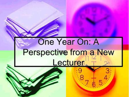 One Year On: A Perspective from a New Lecturer. TEACHING Language classes Language classes Other people's classes/Leftovers Other people's classes/Leftovers.
