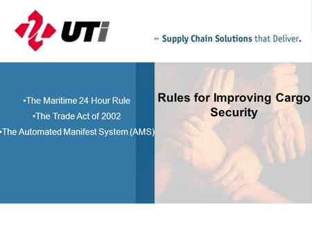 Rules for Improving Cargo Security The Maritime 24 Hour Rule The Trade Act of 2002 The Automated Manifest System (AMS)