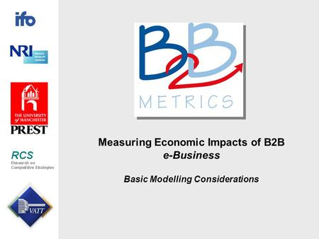 Measuring Economic Impacts of B2B e-Business Basic Modelling Considerations.