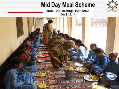 Mid Day Meal Scheme MDM-PAB Meeting –HARYANA On 21.3.14.
