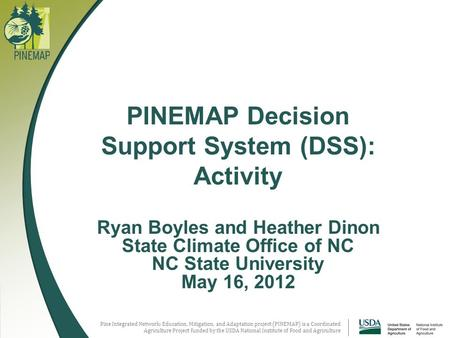 Pine Integrated Network: Education, Mitigation, and Adaptation project (PINEMAP) is a Coordinated Agriculture Project funded by the USDA National Institute.