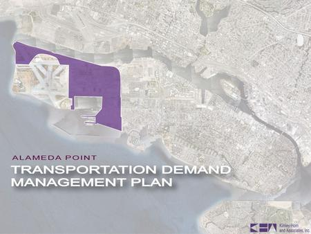 A GENDA 2 Overview of the Alameda Point Transportation Demand Management Plan Issues for discussion.