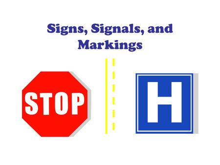 Signs, Signals, and Markings. Shapes of Signs Octagon – Always means stop. Downward Pointing Triangle – Yield Sign ONLY Pennant – No Passing Warning Signs.