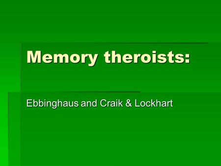 an introduction to the history of craik and lockhart This effect called context reinstatement was demonstrated by fisher and craik 1977 when  with introduction of  history  memory consolidation was.