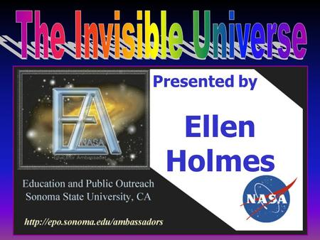 Presented by Ellen Holmes. Hubble Space Telescope Launched August 25th, 1997  Optical telescopes gather visible light, just like our eyes, but greatly.