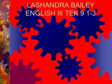 LASHANDRA BAILEY ENGLISH III TEK 9 1-3. TEK 9  1) Introduction: tell of what you are going to speak about 2) Body: tell us facts about the occasion and.