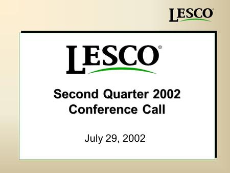 Second Quarter 2002 Conference Call July 29, 2002.