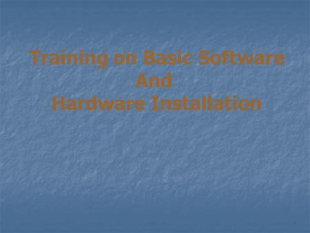 Training on Basic Software Hardware Installation