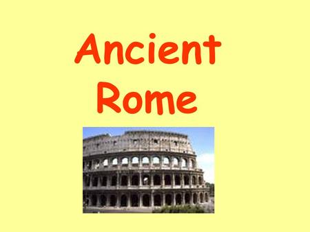 Ancient Rome. Where was Ancient Rome?  Ancient Rome was located on the continents of Africa, Asia, and Europe.  Rome surrounded the Mediterranean Sea.