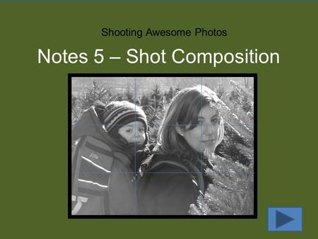 Subject Placement Shooting Awesome Photos Notes 5 – Shot Composition.