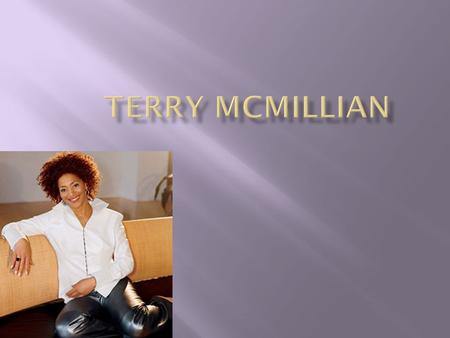 - Terry is the oldest of five children  Born on October 18 th, 1951 in Port Huron, Michigan.  Terry's father suffered from tuberculosis  She got her.