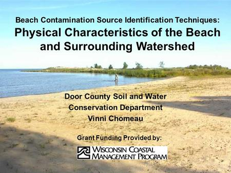 Beach Contamination Source Identification Techniques: Physical Characteristics of the Beach and Surrounding Watershed Door County Soil and Water Conservation.