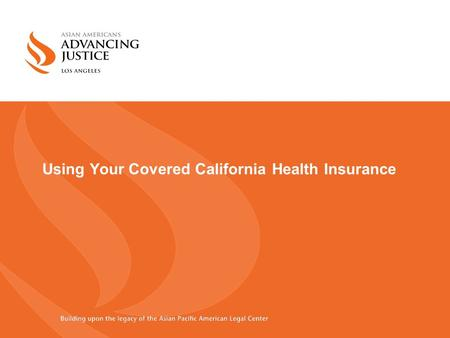 Using Your Covered California Health Insurance. Celebration! 2 Congratulations! You have health insurance!