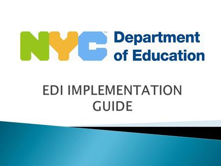  Contract between the NYCDOE and the Vendor  Approved 'E-catalog'  Ability to send data via FTP or sFTP.
