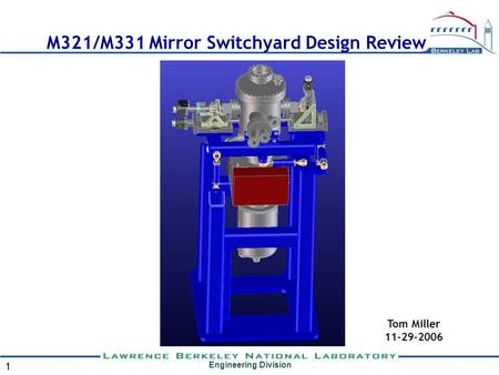 Engineering Division 1 M321/M331 Mirror Switchyard Design Review Tom Miller 11-29-2006.
