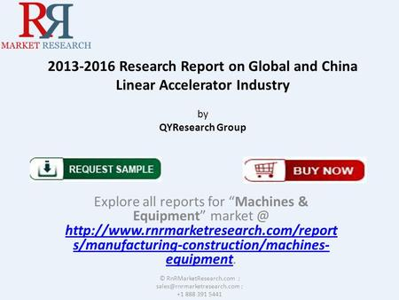 "2013-2016 Research Report on Global and China Linear Accelerator Industry by QYResearch Group Explore all reports for ""Machines & Equipment"""