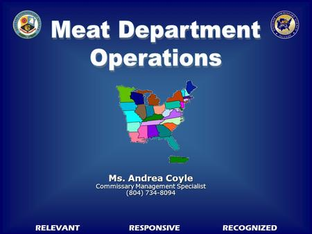 RELEVANTRESPONSIVERECOGNIZED Ms. Andrea Coyle Commissary Management Specialist (804) 734-8094.