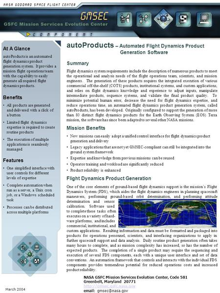 March 2004 At A Glance autoProducts is an automated flight dynamics product generation system. It provides a mission flight operations team with the capability.