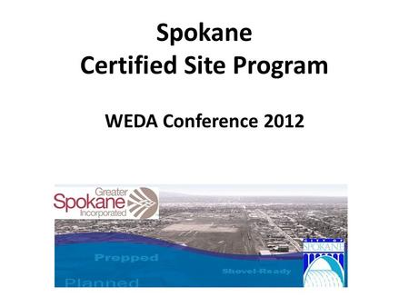 Spokane Certified Site Program WEDA Conference 2012.