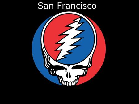 San Francisco. The Music In 67' there were between 500 and 1500 local bands operating in the Bay Area. They performed in specific rock concert halls.