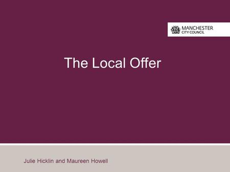 The Local Offer Julie Hicklin and Maureen Howell.