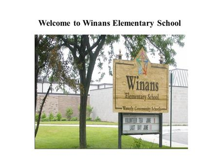 Welcome to Winans Elementary School. Here is a picture of your new school.