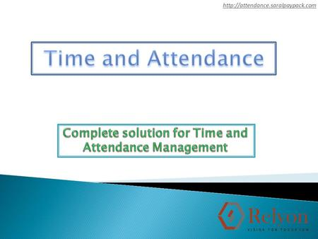  Capturing of Attendance of Employees through Online Bases automatically through Bio-metric Device or any Time &