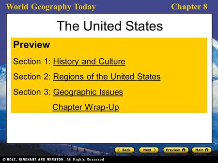 World Geography TodayChapter 8 The United States Preview Section 1: History and CultureHistory and Culture Section 2: Regions of the United StatesRegions.