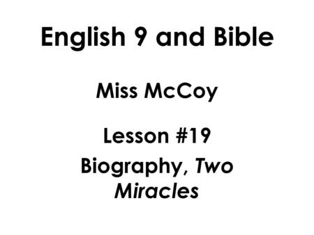 Miss McCoy Lesson #19 Biography, Two Miracles