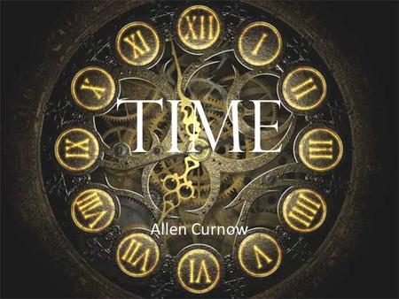 Time Allen Curnow. Allen Curnow, who died in 2001, is one of the most celebrated New Zealand poets. This poem was written while he was still resident.