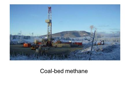 Coal-bed methane. Coal Bed Methane Natural gas found in most coal deposits Similar to natural gas Created from buried plant material which was converted.