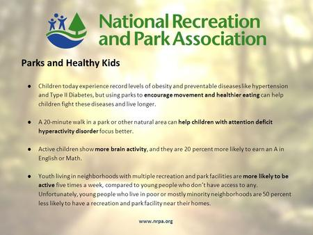 Parks and Healthy Kids ●Children today experience record levels of obesity and preventable diseases like hypertension and Type II Diabetes, but using parks.