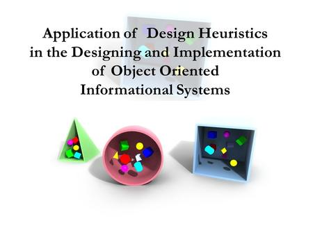 Application of Design Heuristics in the Designing and Implementation of Object Oriented Informational Systems.