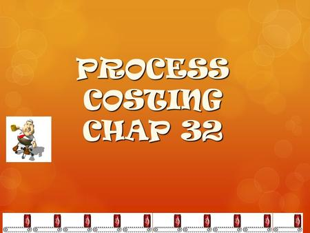 PROCESS COSTING CHAP 32. What is Process Costing? an accounting methodology that traces and accumulates direct costs, and allocates indirect costs of.