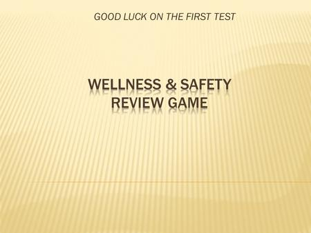 GOOD LUCK ON THE FIRST TEST. Health Wellness Elite Fitness Health Status.