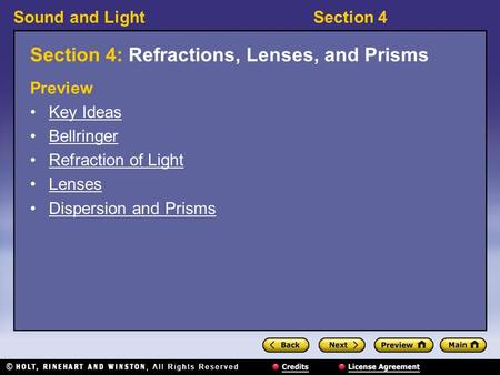 Sound and LightSection 4 Section 4: Refractions, Lenses, and Prisms Preview Key Ideas Bellringer Refraction of Light Lenses Dispersion and Prisms.