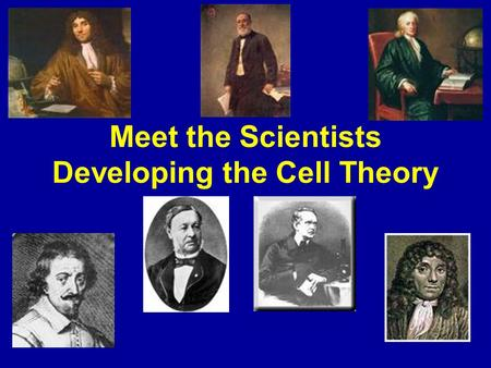 Meet the Scientists Developing the Cell Theory. What is a cell? The cell is a basic building block of living things, both plant and animal.