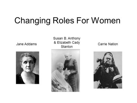 Changing Roles For Women