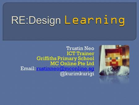 Trustin Neo ICT Trainer Griffiths Primary School MC Online Pte Ltd