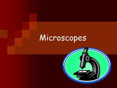 Microscopes. A microscope is… an instrument that produce images or pictures of small objects.